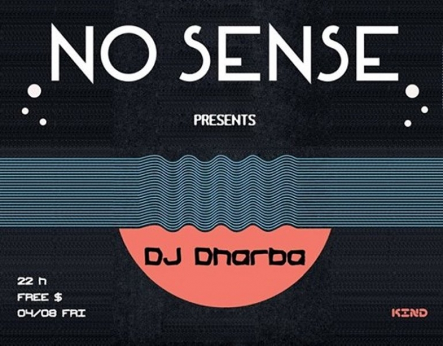 DJ Dharba at No Sense!