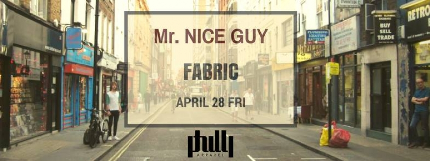 Mr. Nice Guy / Fabric / Powered by Philly /
