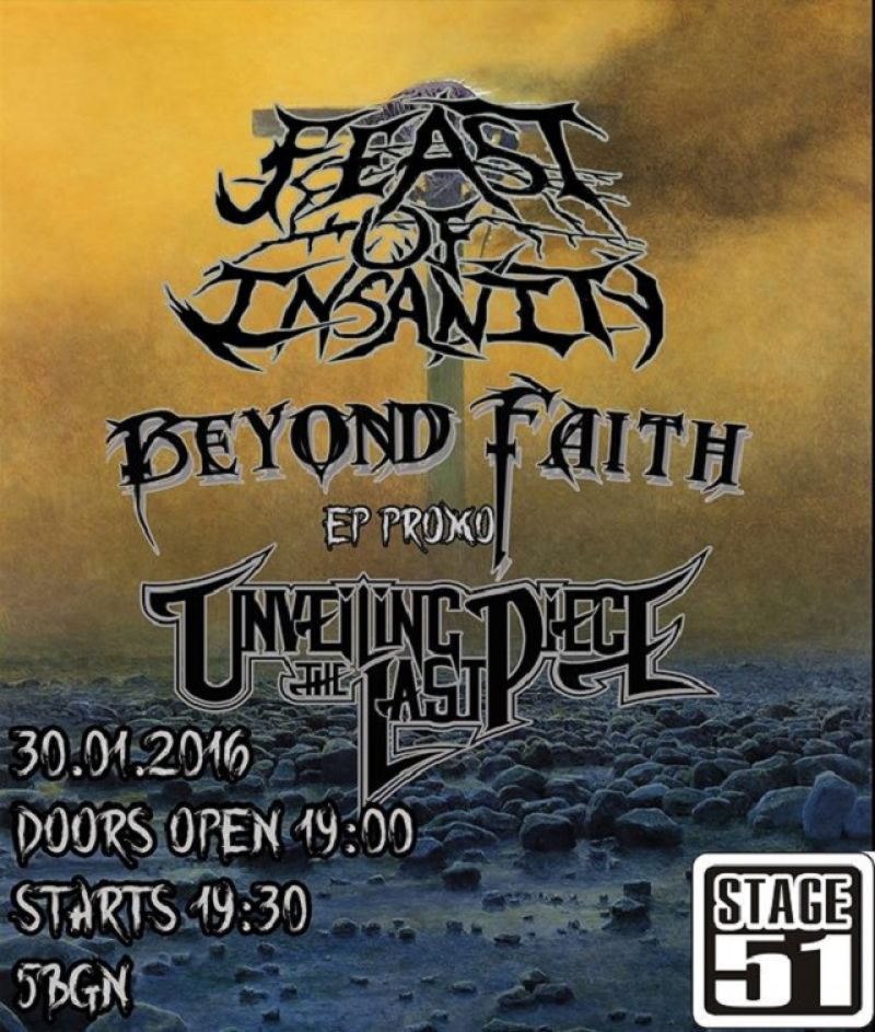 "BEYOND FAITH ""FROM THE DUST"" PROMO + FEAST OF INSANITY & UNVEILING THE LAST PIECE, LIVE @ Stage 51"