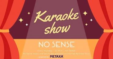No Sense Karaoke Show | PWRD by Metaxa